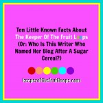 Who Is The Keeper Of The Fruit Loops?