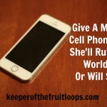 Give A Mom A Smart Phone and She'll Rule The World