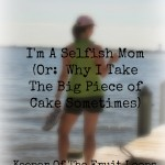 A Selfish Mom