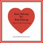 Real Dating Vs. Mom Dating