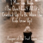 I Miss The Noise and It's Too Quiet