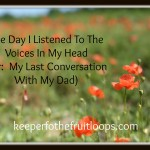 The Day I Listened To The Voices In My Head
