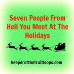 7 People From Hell At The Holidays