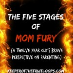 Fruit Loop #1's Five Stages of Mom Fury