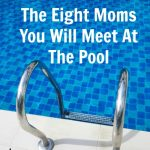 The 8 Moms You'll Meet At The Pool