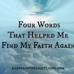 Four Words That Helped My Find My Faith Again