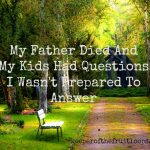 My Father Died And My Kids Had Questions I Wasn't Prepared To Answer