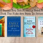 10 Books That You Can Finally Read Now That The Kids Are Back In School
